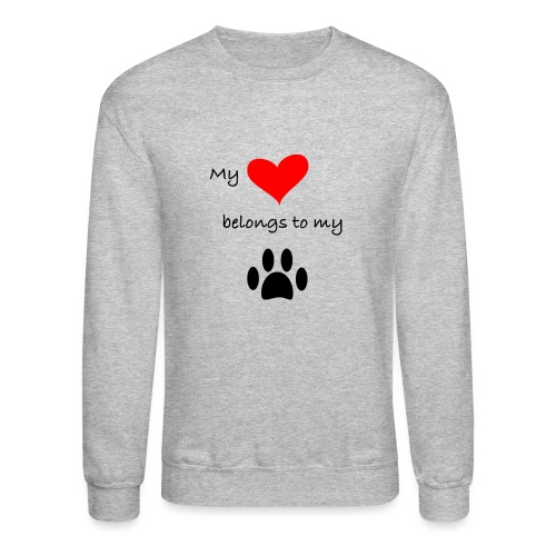 Dog Lovers shirt - My Heart Belongs to my Dog - Unisex Crewneck Sweatshirt