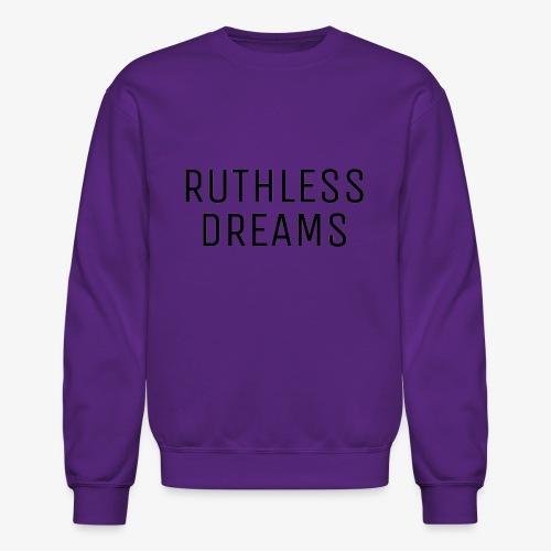 Ruthless Dreams - Crewneck Sweatshirt