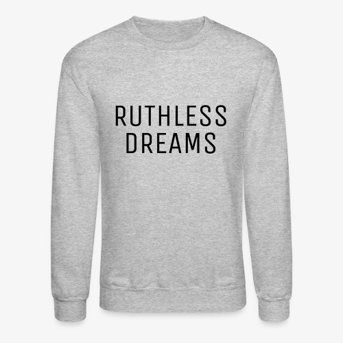 Ruthless Dreams - Crewneck Sweatshirt