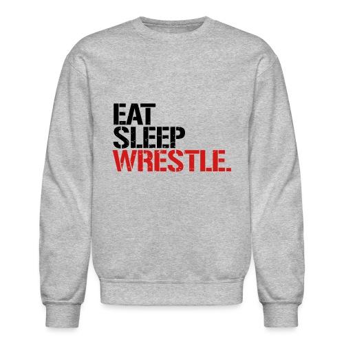 Eat Sleep Wrestle - Unisex Crewneck Sweatshirt