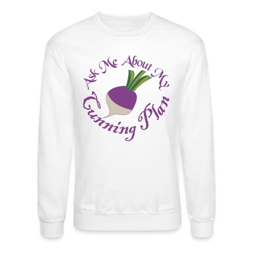 Ask Me About My Cunning Plan - Crewneck Sweatshirt