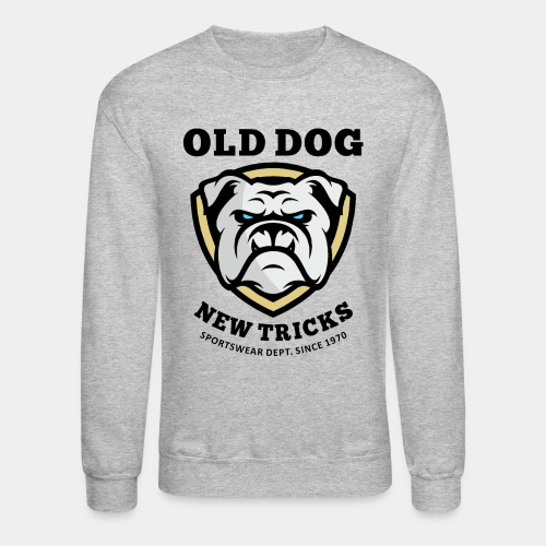 old dog new tricks - Crewneck Sweatshirt