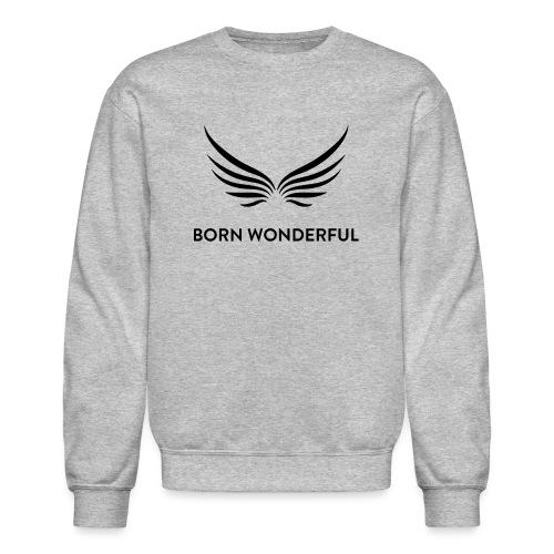 Born Wonderful - Crewneck Sweatshirt