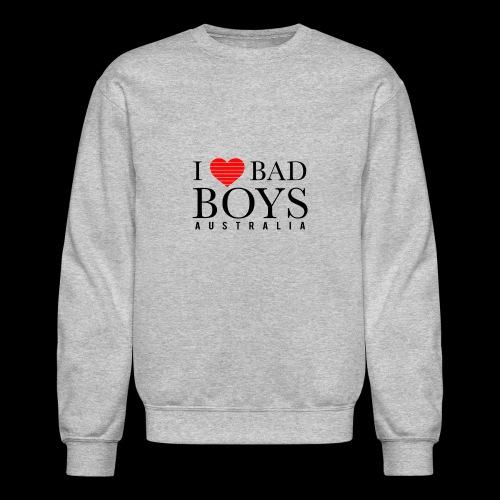 I LOVE BADBOYS - Crewneck Sweatshirt