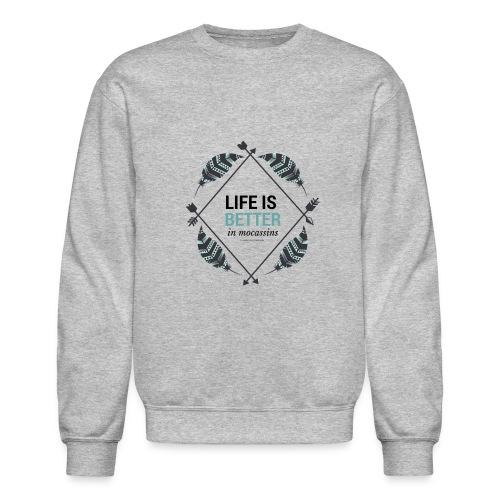 Life is Better in Mocassins - Unisex Crewneck Sweatshirt