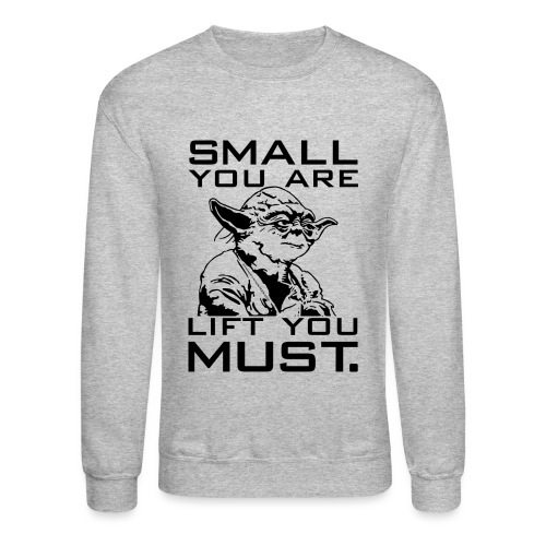Small You Are Gym Motivation - Crewneck Sweatshirt
