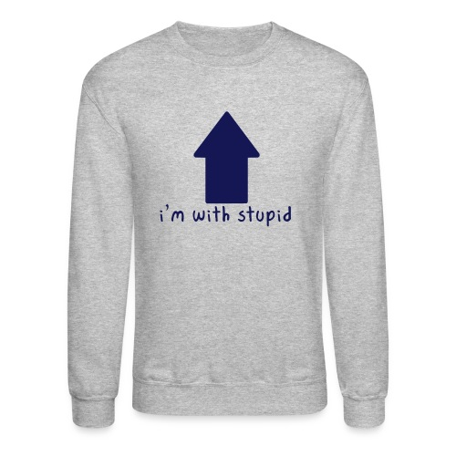 I'm With Stupid - Unisex Crewneck Sweatshirt