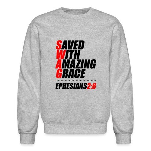 SWAG: Saved With Amazing Grace Christian Shirt - Unisex Crewneck Sweatshirt