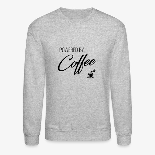 Powered by Coffee - Unisex Crewneck Sweatshirt