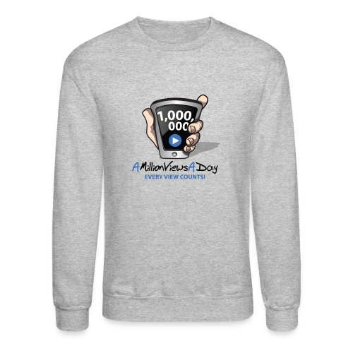 AMillionViewsADay - every view counts! - Unisex Crewneck Sweatshirt