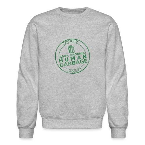 100% Human Garbage - Unisex Crewneck Sweatshirt