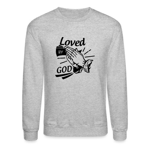 Loved By God (Black Letters) - Crewneck Sweatshirt