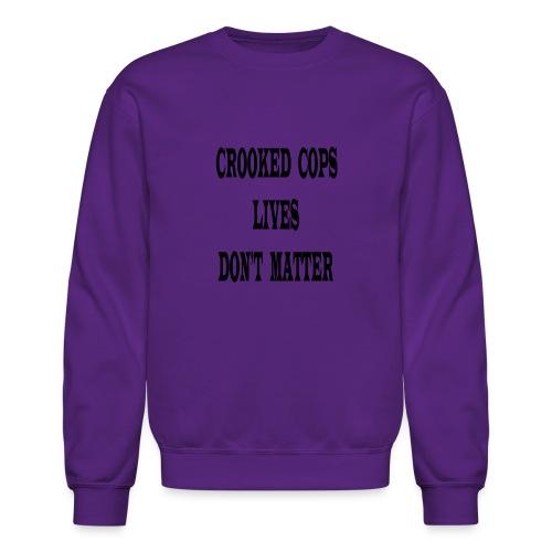 crooked cops - Crewneck Sweatshirt