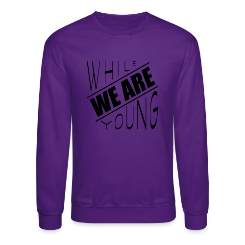 While we are young - Crewneck Sweatshirt