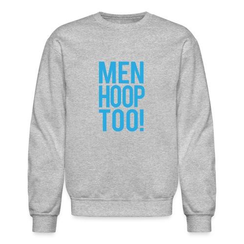 Blue - Men Hoop Too! - Crewneck Sweatshirt
