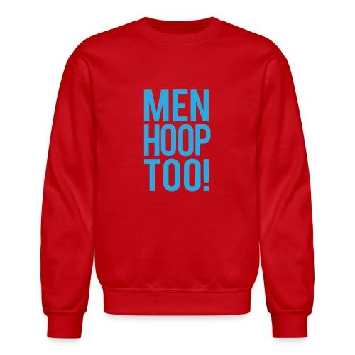 Blue - Men Hoop Too! - Unisex Crewneck Sweatshirt