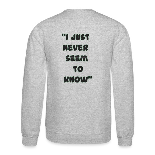know png - Unisex Crewneck Sweatshirt