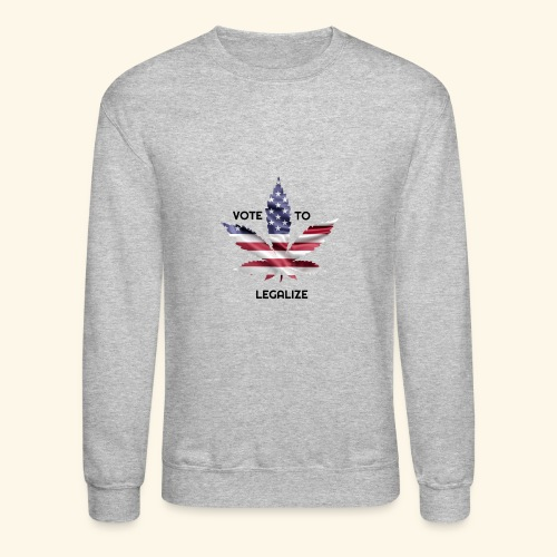 VOTE TO LEGALIZE - AMERICAN CANNABISLEAF SUPPORT - Crewneck Sweatshirt
