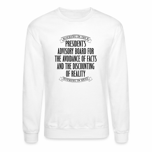 Nothing is True - Crewneck Sweatshirt