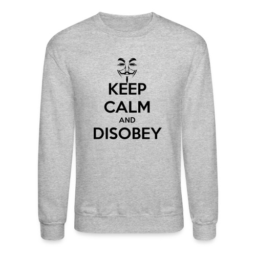 Anonymous Keep Calm And Disobey Thick - Unisex Crewneck Sweatshirt