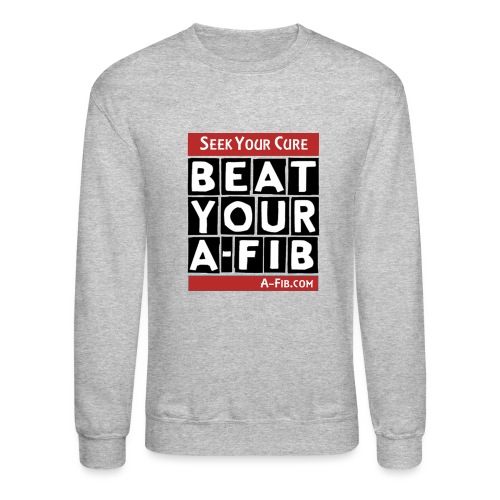 beatyourafib seek your cure block letters - Unisex Crewneck Sweatshirt