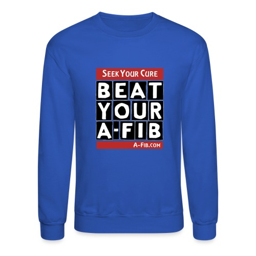 beatyourafib seek your cure block letters - Unisex Crewneck Sweatshirt