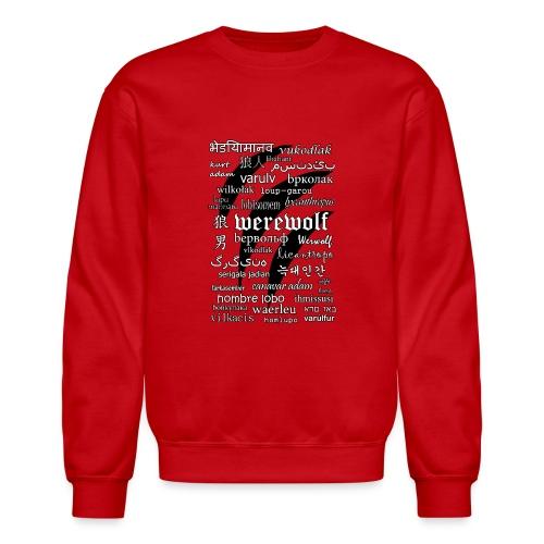 Werewolf in 33 Languages - Crewneck Sweatshirt