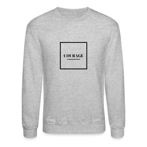 COURAGE - Unisex Crewneck Sweatshirt
