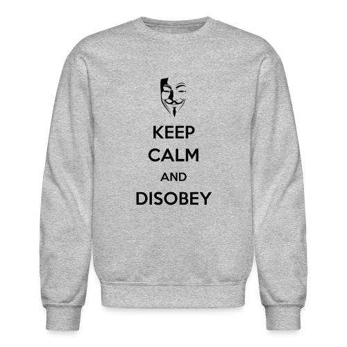 Anonymous Keep Calm And Disobey - Unisex Crewneck Sweatshirt