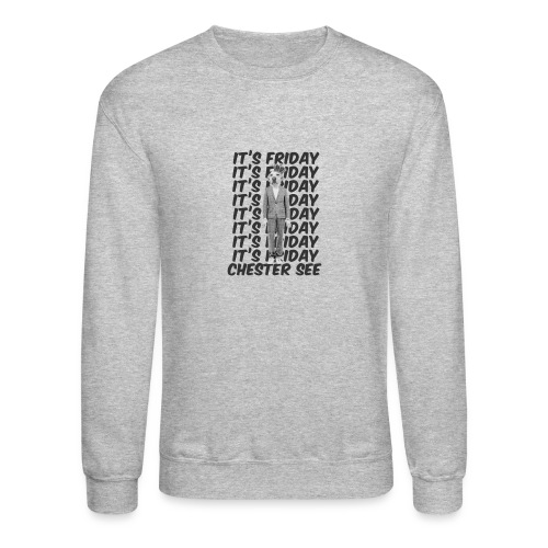 It s Friday - Unisex Crewneck Sweatshirt