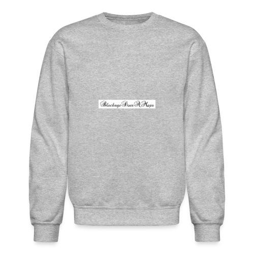 Fancy BlockageDoesAMaps - Crewneck Sweatshirt