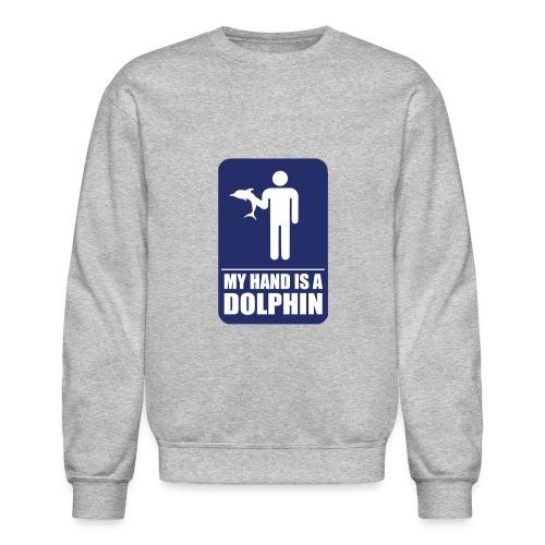 MY HAND IS A DOLPHIN - Unisex Crewneck Sweatshirt