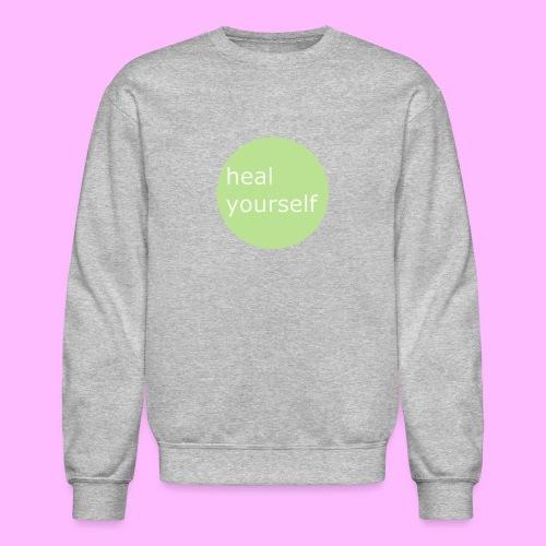 Heal Yourself - Crewneck Sweatshirt