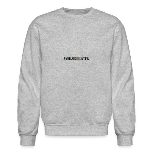 My black is beautiful - Crewneck Sweatshirt