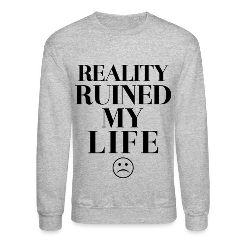 I Would - Crewneck Sweatshirt