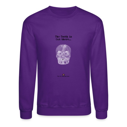 The Tooth is Out There OFFICIAL - Crewneck Sweatshirt