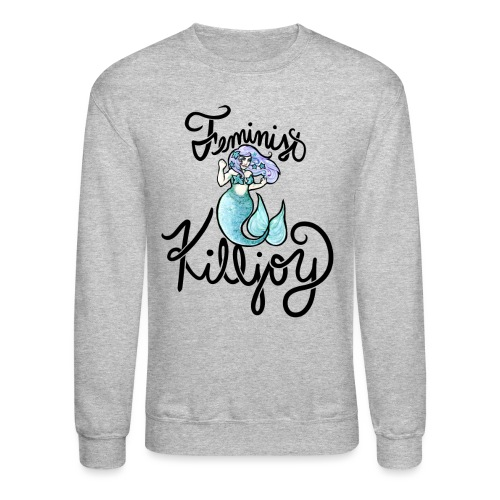 Feminist Killjoy - Crewneck Sweatshirt