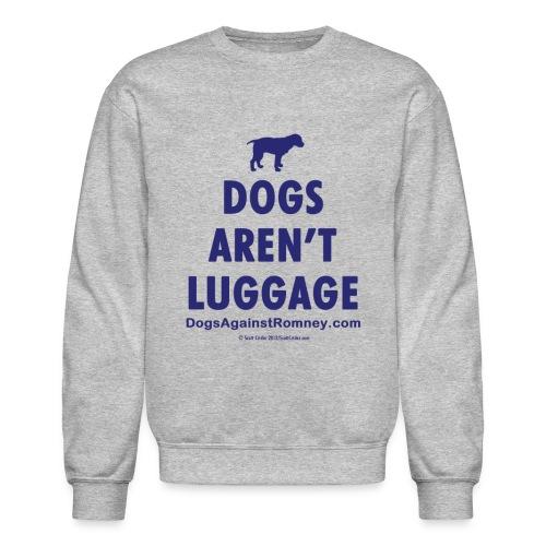 dogsarentluggage blue - Unisex Crewneck Sweatshirt