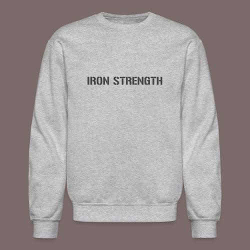 Grey Iron Strength - Unisex Crewneck Sweatshirt