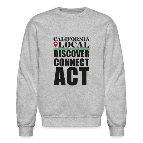 California Locals Make it Better - Unisex Crewneck Sweatshirt