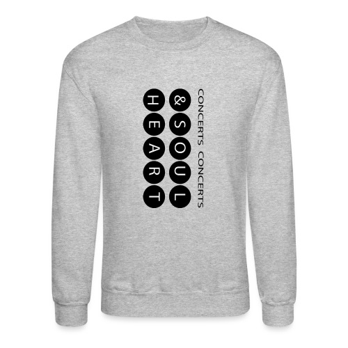 Heart & Soul concerts text design 2021 flip - Unisex Crewneck Sweatshirt