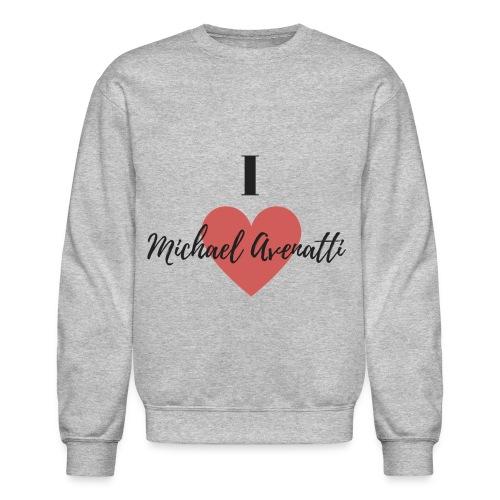 I Love Michael Avenatti t-shirt - Crewneck Sweatshirt