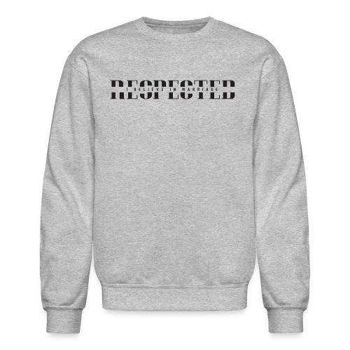 RESPECTED (With IBIM) - Crewneck Sweatshirt