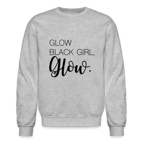 Glow Black Girl - Crewneck Sweatshirt