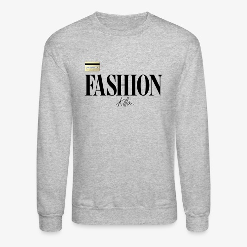 Fashion Killa. - Crewneck Sweatshirt