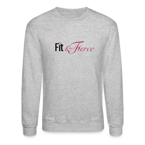 Fit Fierce - Crewneck Sweatshirt