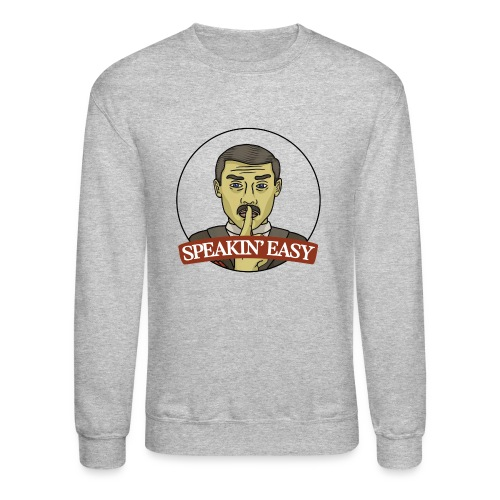 Speakin Easy Show Logo - Crewneck Sweatshirt