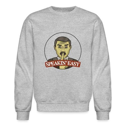 Speakin Easy Show Logo - Crewneck Sweatshirt