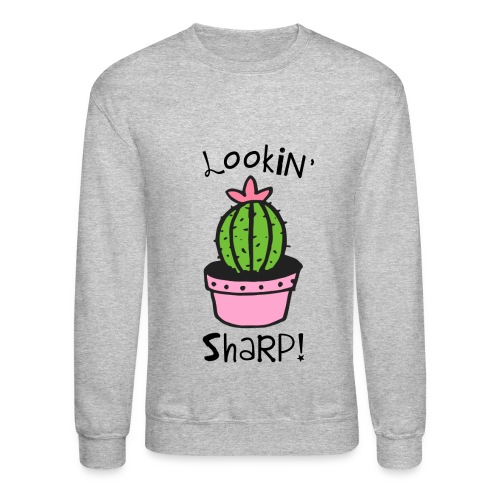 Lookin' Sharp - Crewneck Sweatshirt
