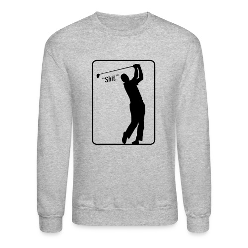 Golf Shot Shit. - Crewneck Sweatshirt